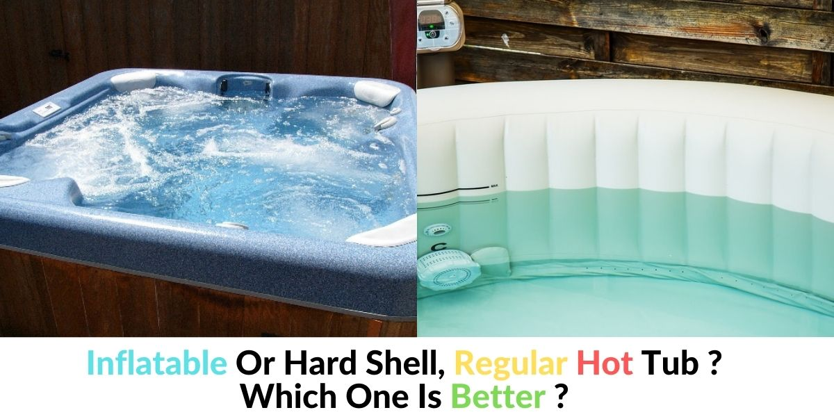 Inflatable Hot Tub Vs Regular Hot Tub Pros And Cons Hot Tubs Report